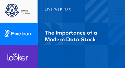 The Importance of a Modern Data Stack with Omni Factors