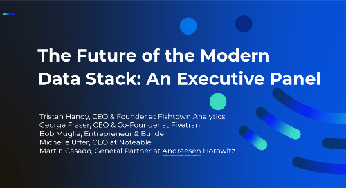 Executive Panel: The Future of the Modern Data Stack