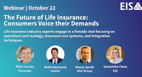 The Future of Life Insurance: Consumers Voice their Demands (LIMRA Annual - Feat. EIS, Forrester, Aite Group, and Celent)