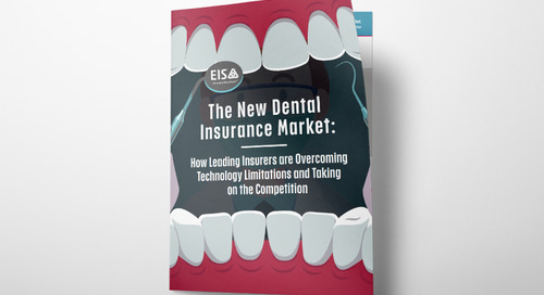 The New Dental Insurance Market: How Leading Insurers are Overcoming Technology Limitations and Taking on the Competition