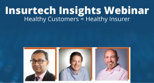 Insurtech Insights Webinar: Healthy Customers = Healthy Insurer