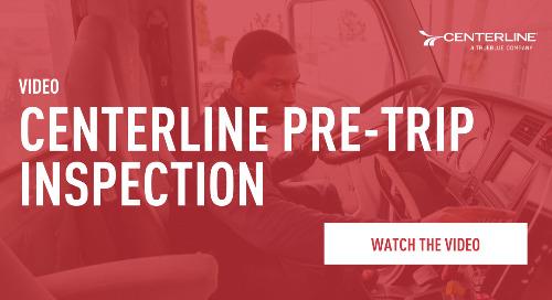 Centerline Pre-Trip Inspection