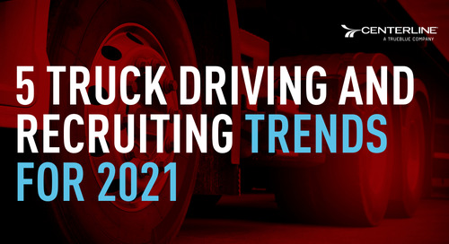 5 truck driving and recruiting trends for 2021