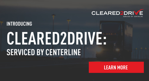 Introducing Cleared2Drive, serviced by Centerline