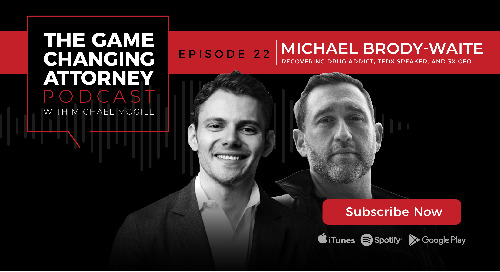 Episode 22 — Michael Brody-Waite — Great Leaders Live Like Drug Addicts