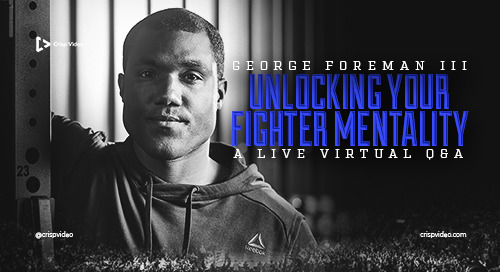 Unlocking Your Fighter's Mentality with George Foreman III
