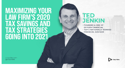 Maximizing Your Law Firm's 2020 Tax Savings and Tax Strategies Going Into 2021