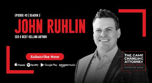 Episode 43 — John Ruhlin — Cut Through Noise, Increase Referrals, and Strengthen Retention