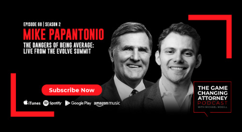 Episode 68 — Mike Papantonio — The Dangers of Being Average: LIVE from the EVOLVE Summit