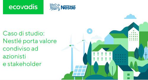 Caso di studio: Nestlé porta valore condiviso ad azionisti e stakeholder