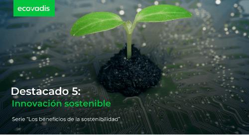 Destacado 5: Innovación sostenible