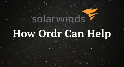 SolarWinds Orion – How Ordr Can Help