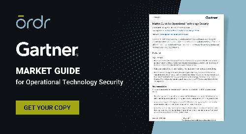 Gartner Names Ordr a Representative Vendor in the 2021 Market Guide for Operational Technology Security!