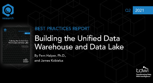 TDWI Best Practices Report: Building the Unified Data Warehouse and Data Lake