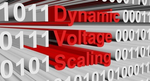 Maximize Power Savings Gains with Dynamic Voltage and Frequency Scaling