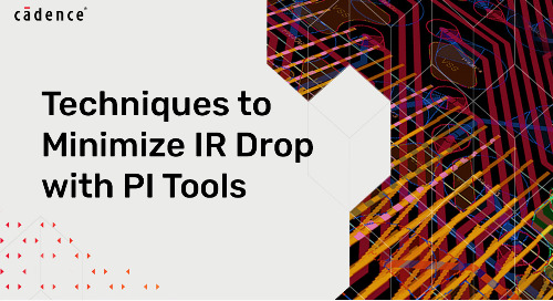 Techniques to Minimize IR Drop with PI Tools
