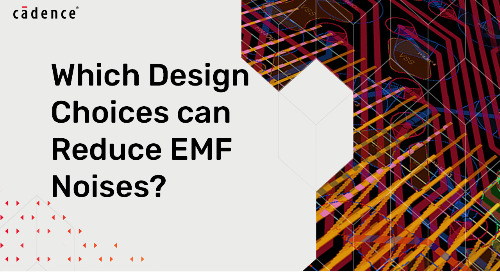 Which Design Choices can Reduce EMF Noise?