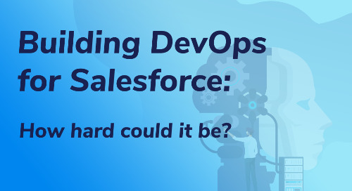 Building DevOps for Salesforce: How hard could it be?