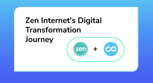 Zen Internet's Digital Transformation Journey