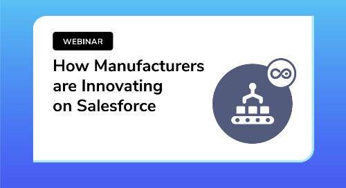 How Manufacturers are Innovating on Salesforce