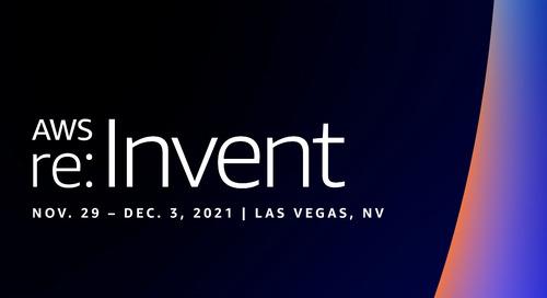 AWS re:Invent 2021 | Nov 29 - Dec 3