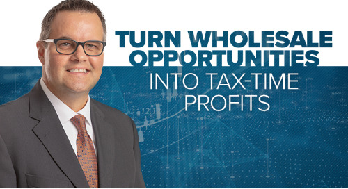 Turn Wholesale Opportunities Into Tax-time Profits