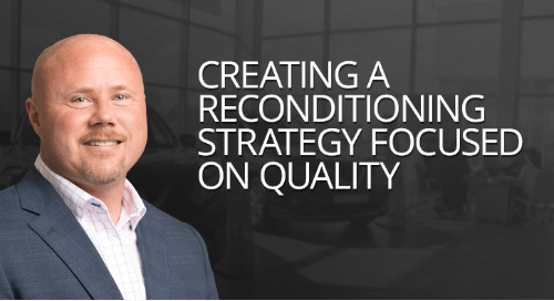 Creating a Reconditioning Strategy Focused on Quality