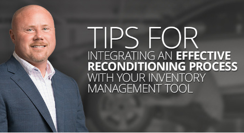 Tips for Integrating an Effective Reconditioning Process With Your Inventory Management Tool