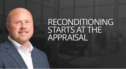 Reconditioning Starts at the Appraisal