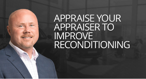 Appraise Your Appraiser to Improve Reconditioning Estimates