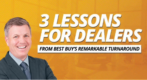 3 Lessons for Dealers From Best Buy's Remarkable Turnaround