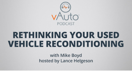 Rethinking Your Used Vehicle Reconditioning