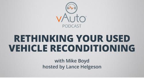 Rethinking Your Used Vehicle Reconditioning