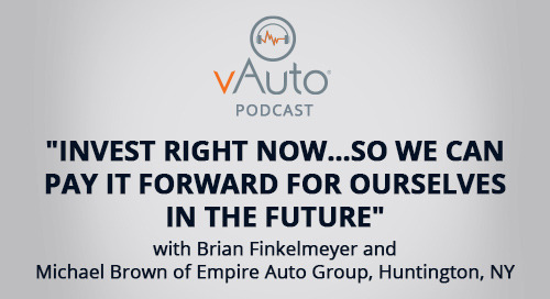 """vAuto Podcast: """"Invest right now…so we can pay it forward for ourselves in the future"""""""