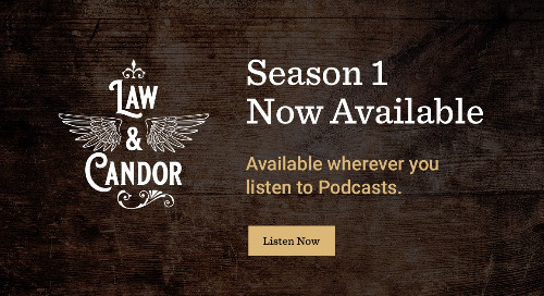Listen Now! Law & Candor Podcast