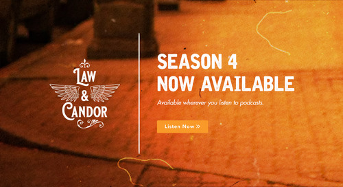 Now Live! Season Four of Law & Candor