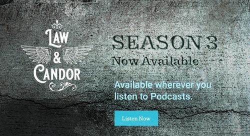 Now Live! Season Three of Law & Candor