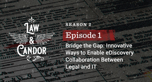 Bridge the Gap: Innovative Ways to Enable eDiscovery Collaboration Between Legal and IT