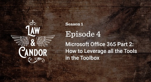 Microsoft Office 365 Part 2: How to Leverage all the Tools in the Toolbox