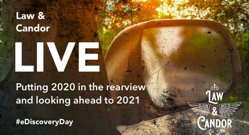 Special Edition - Law & Candor Live: Putting 2020 in the Rearview and Looking Ahead to 2021