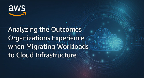 Analyzing the Outcomes Organizations Experience when Migrating Workloads to Cloud Infrastructure