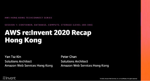 AWS re:Invent Highlights on Container, Compute, Database & Storage (Cantonese Webinar)