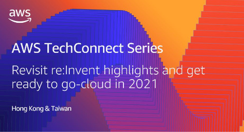 Revisit re:Invent highlights and get ready to go-cloud in 2021 (English Webinar)