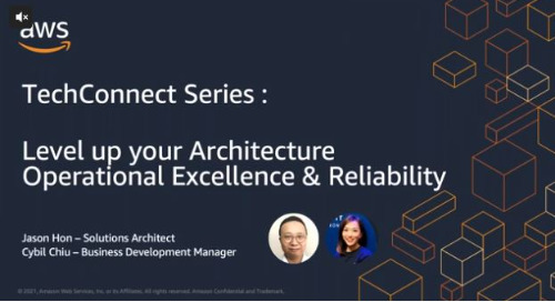 Level up your Architecture Operational Excellence & Reliability (Cantonese Webinar)