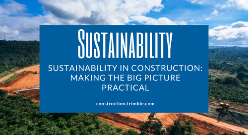Sustainability in Construction: Making the Big Picture Practical