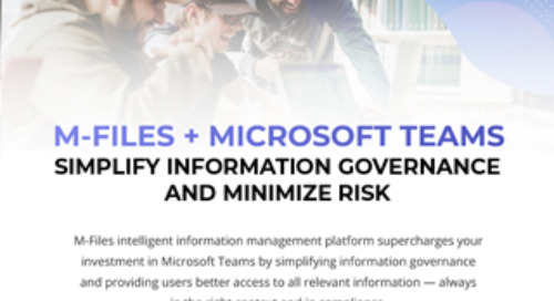 M-Files + Microsoft Teams: Simplify Information Governance and Minimize Risk