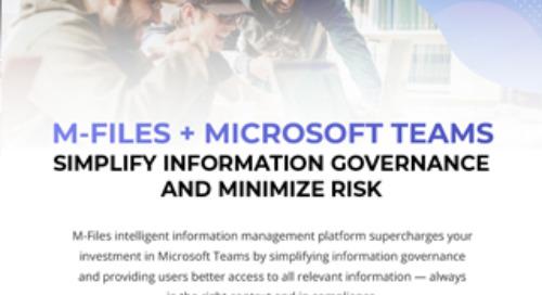 M-Files + Microsoft Teams: Simplify Information Governance and Minimize Risk