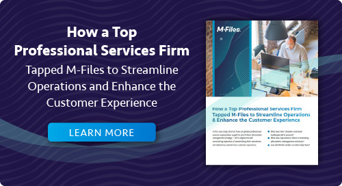 How a Top Professional Services Firm Tapped M-Files to Streamline Operations