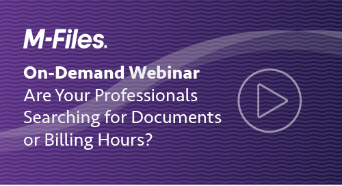Are Your Professionals Searching for Documents or Billing Hours?