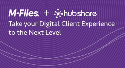 M-Files Customer Webinar: Take your Digital Client Experience to the Next Level!